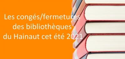 Retrouvez ci-après, les fermetures des bibliothèques du Hainaut cet été 2021