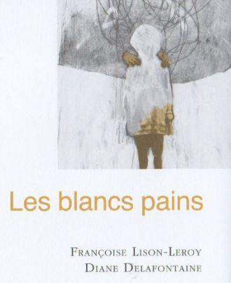 Les blancs pains livre de Françoise Lison-Leroy